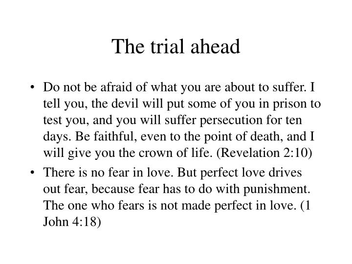 The trial ahead