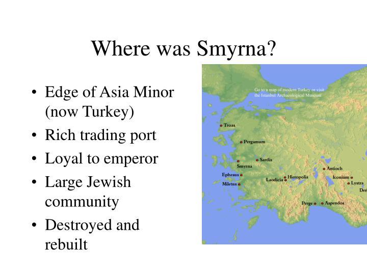 Where was Smyrna?