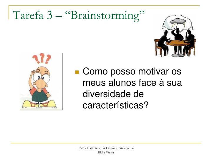 """Tarefa 3 – """"Brainstorming"""""""