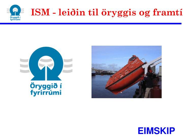 ISM - leiðin til öryggis og framtíðar!