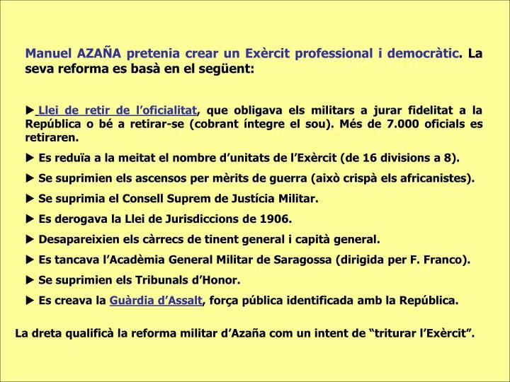 Manuel AZAÑA pretenia crear un Exèrcit professional i democràtic