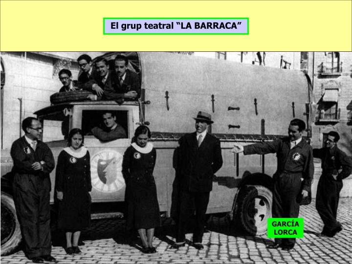 "El grup teatral ""LA BARRACA"""