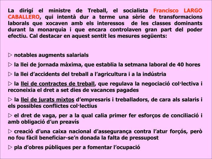 La dirigí el ministre de Treball, el socialista