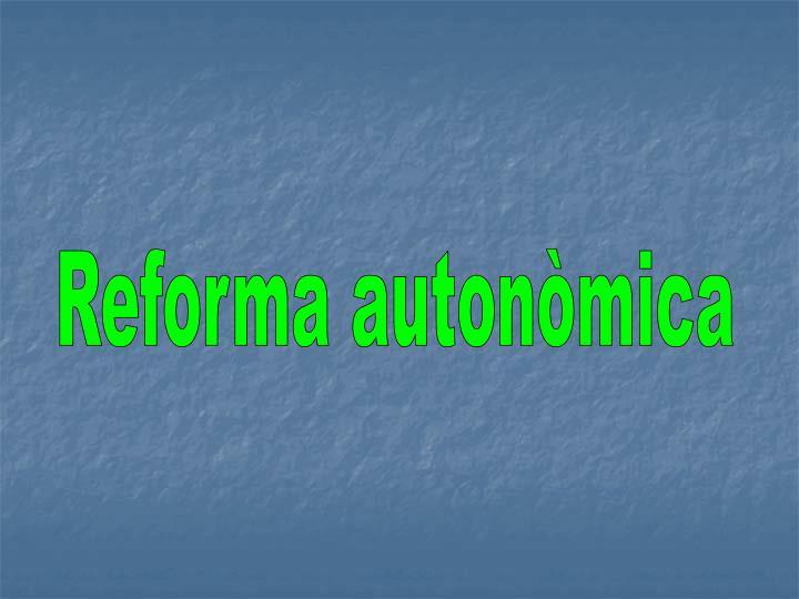 Reforma autonòmica