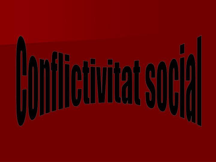 Conflictivitat social