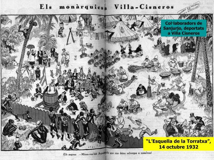 Col·laboradors de Sanjurjo, deportats a Villa Cisneros