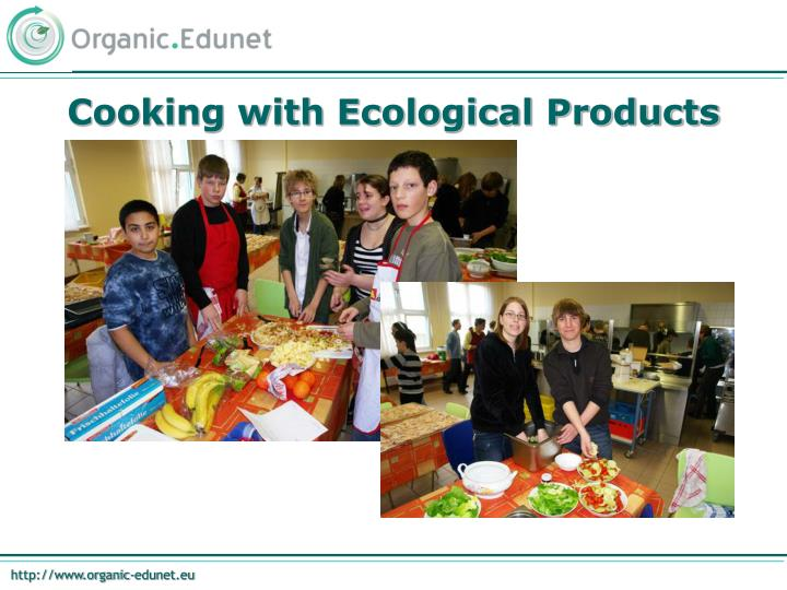 Cooking with Ecological Products