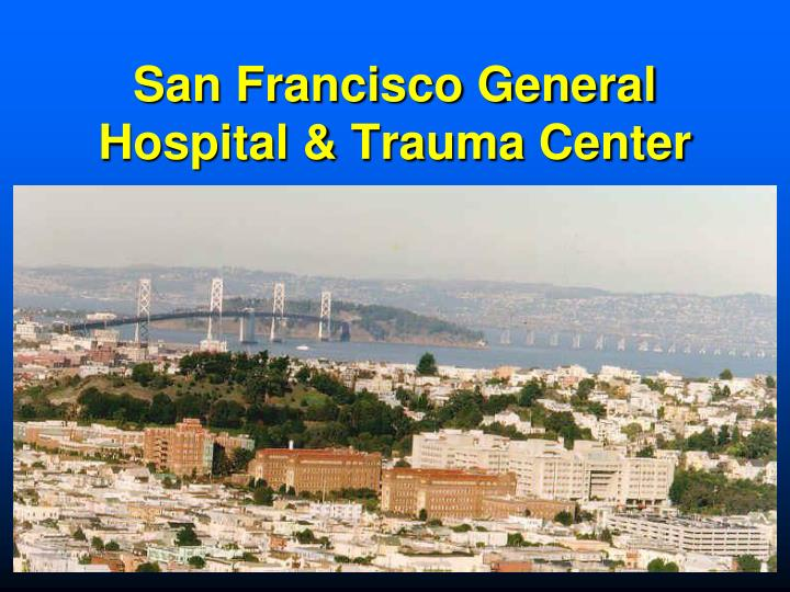San francisco general hospital trauma center