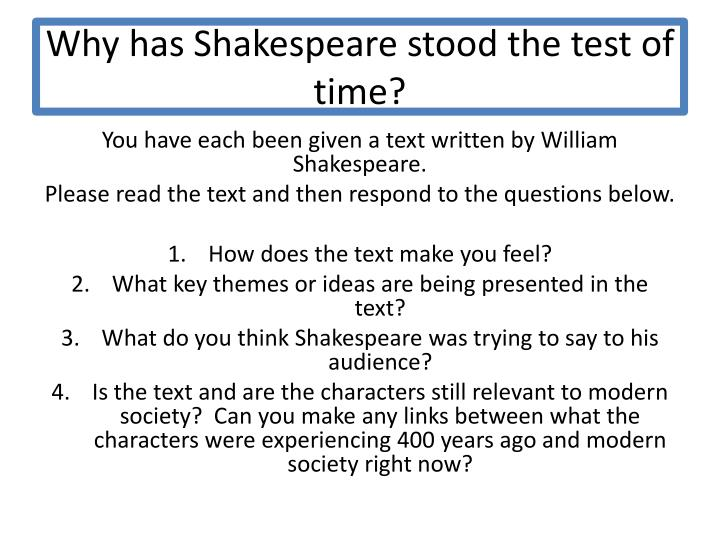 Why has Shakespeare stood the test of time?