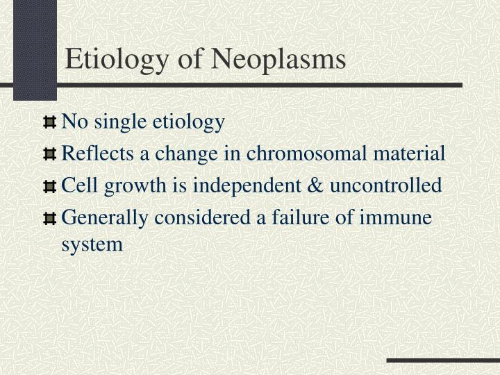 Etiology of Neoplasms