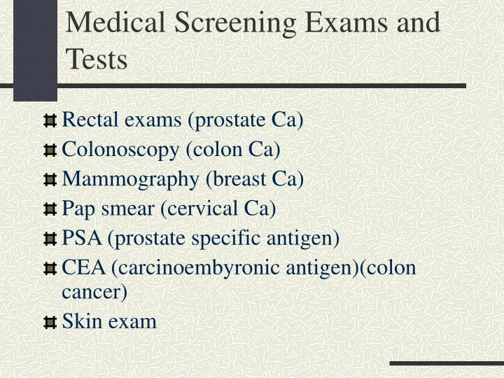 Medical Screening Exams and Tests
