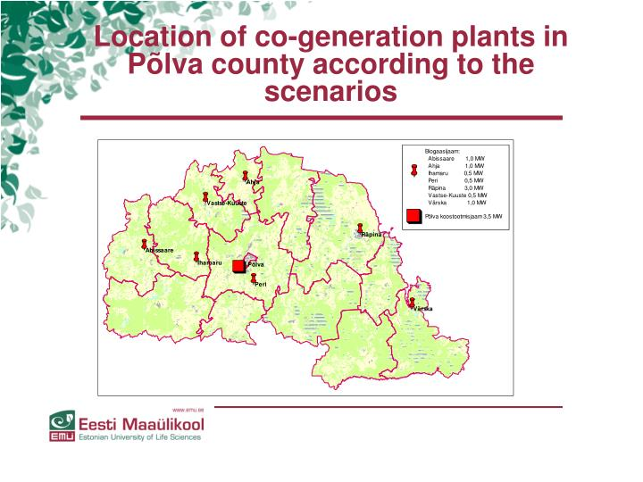 Location of co-generation plants in Põlva county according to the  scenarios