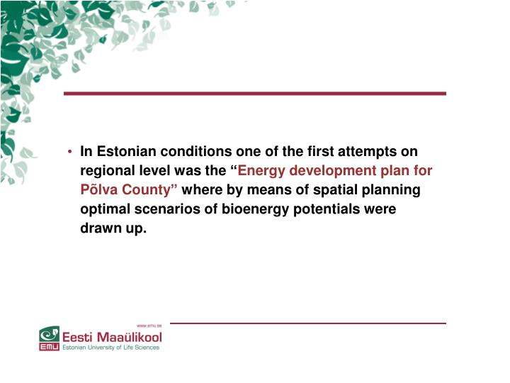 In Estonian conditions one of the first attempts on regional level was the