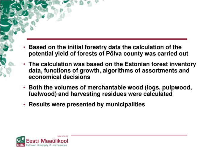 Based on the initial forestry data