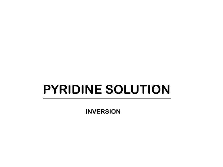 PYRIDINE SOLUTION