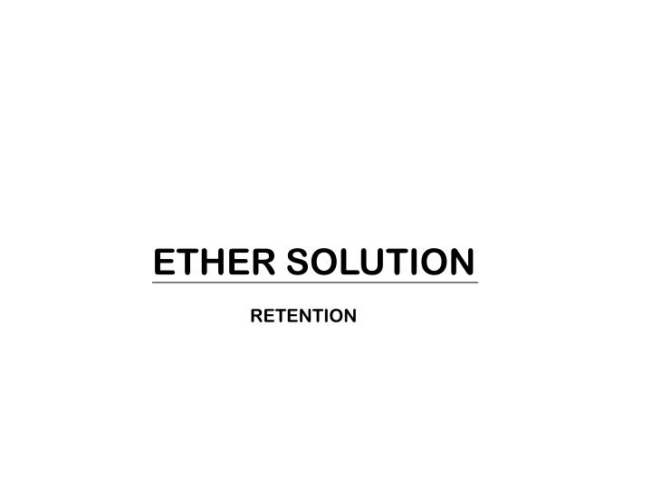 ETHER SOLUTION