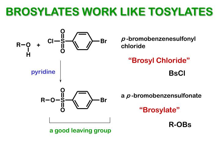 BROSYLATES WORK LIKE TOSYLATES