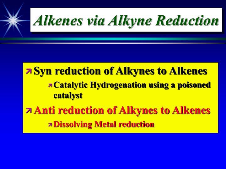 Alkenes via Alkyne Reduction