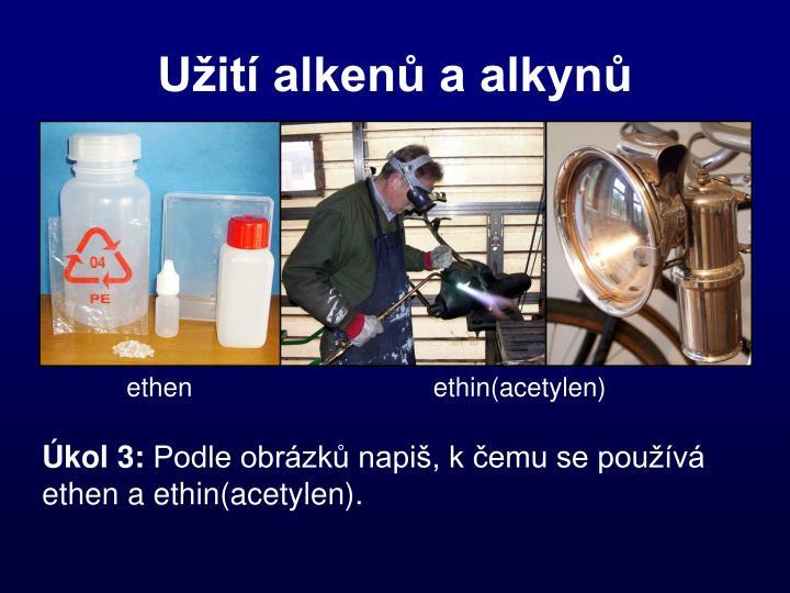 Užití alkenů a alkynů