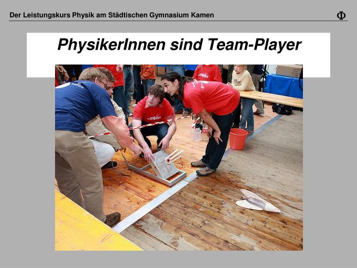PhysikerInnen sind Team-Player