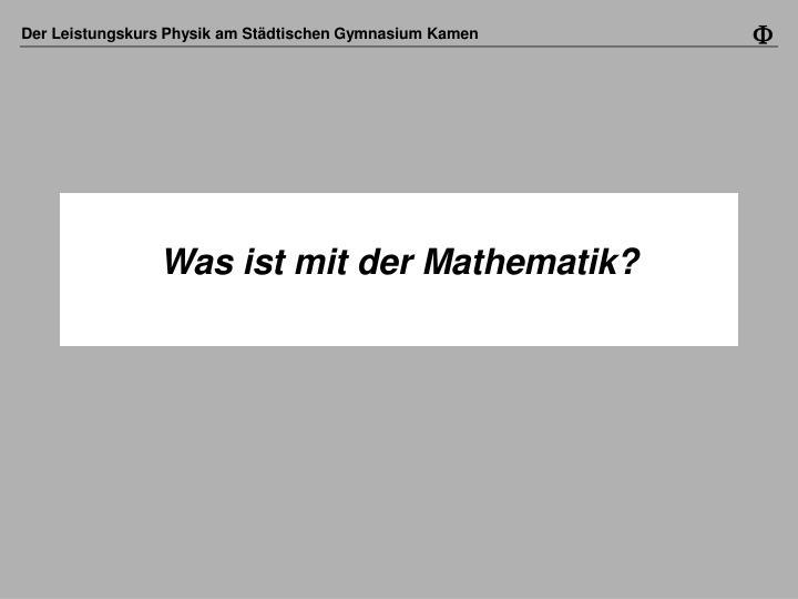 Was ist mit der Mathematik?