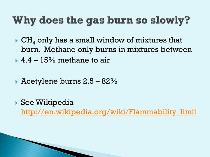 Why does the gas burn so slowly?