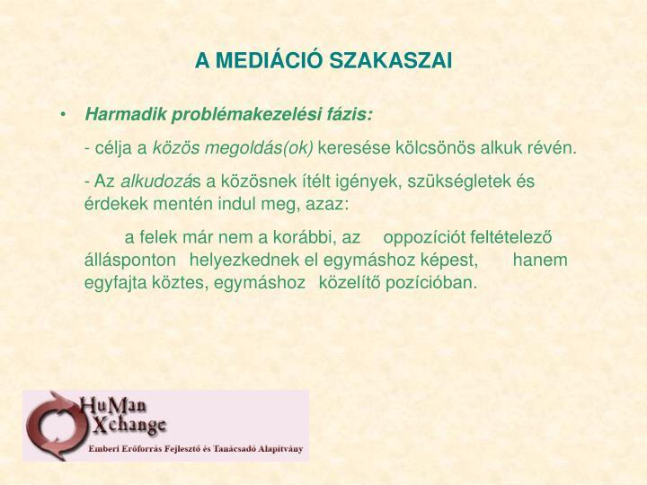 A MEDIÁCIÓ SZAKASZAI