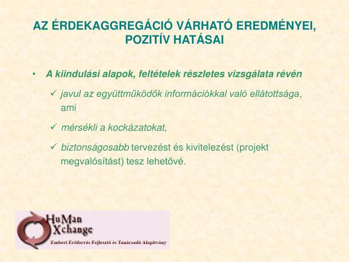 AZ ÉRDEKAGGREGÁCIÓ VÁRHATÓ EREDMÉNYEI, POZITÍV HATÁSAI