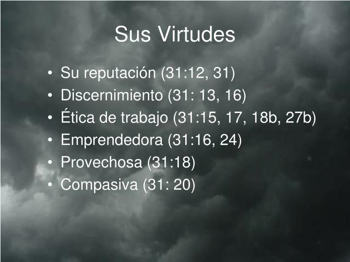 Sus Virtudes