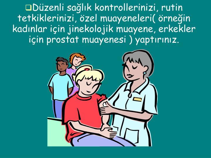 Düzenli sağlık kontrollerinizi