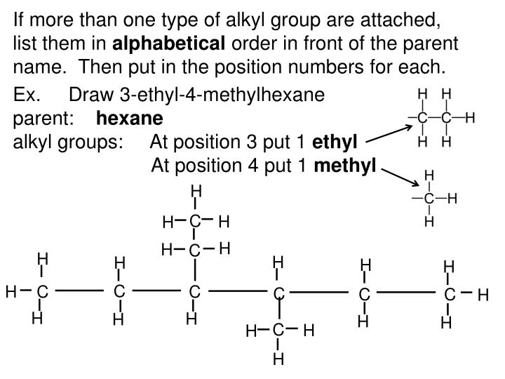 If more than one type of alkyl group are attached,