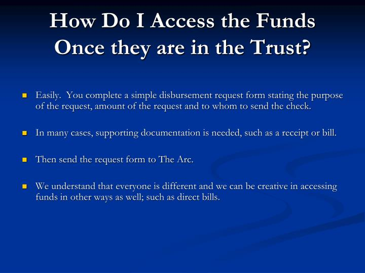 How Do I Access the Funds Once they are in the Trust?