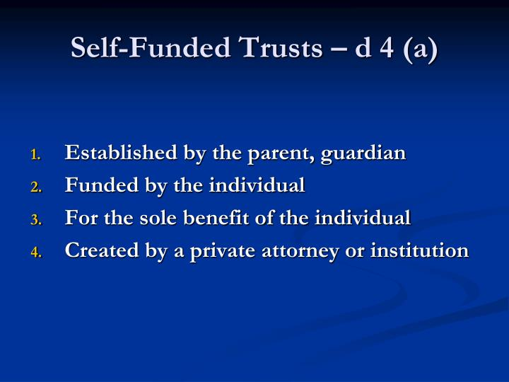 Self-Funded Trusts – d 4 (a)