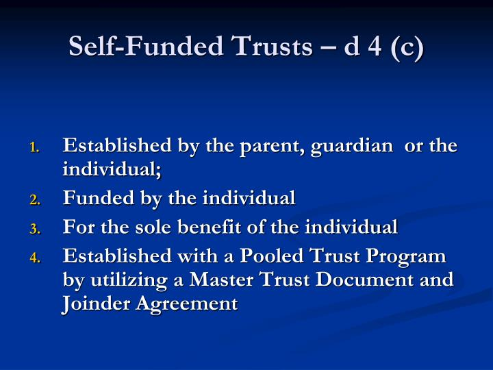 Self-Funded Trusts – d 4 (c)