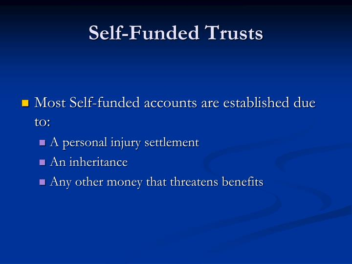Self-Funded Trusts
