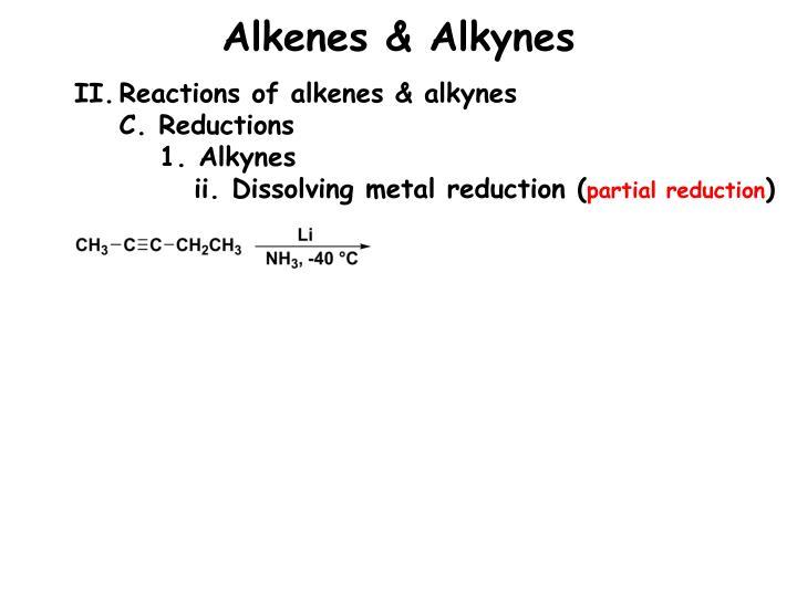 Alkenes & Alkynes