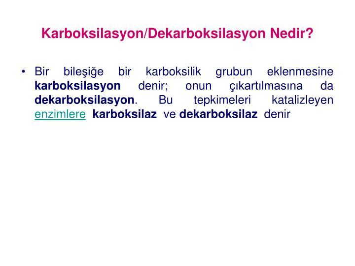 Karboksilasyon/Dekarboksilasyon Nedir?