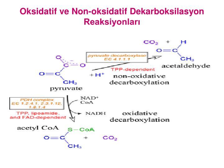 Oksidatif ve Non-oksidatif Dekarboksilasyon Reaksiyonlar