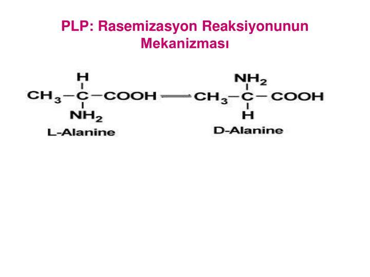 PLP: Rasemizasyon Reaksiyonunun Mekanizmas