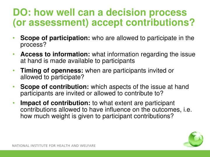 DO: how well can a decision process (or assessment) accept contributions?