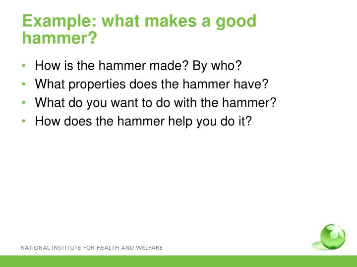 Example: what makes a good hammer?
