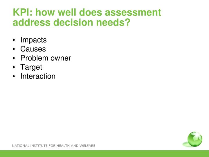 KPI: how well does assessment address decision needs?