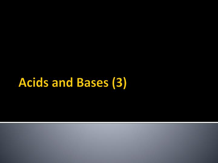 Acids and bases 3
