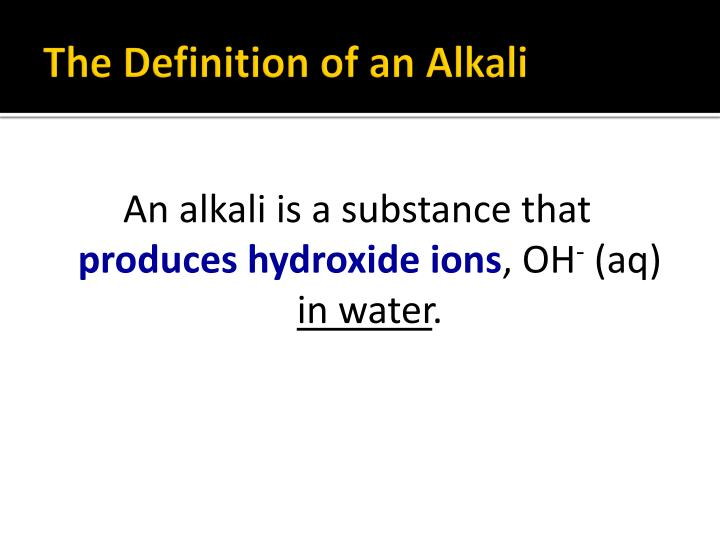 The Definition of an Alkali