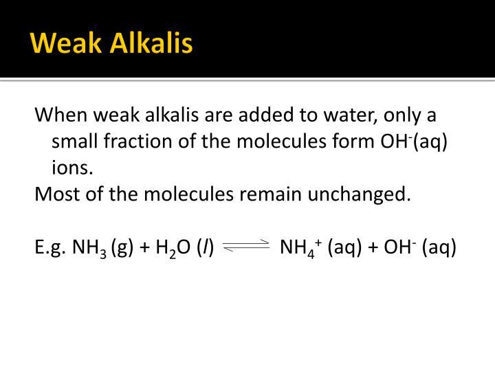 Weak Alkalis