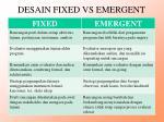 desain fixed vs emergent