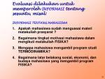evaluasi dilakukan untuk memperoleh informasi tentang sesuatu misal informasi tentang mahasiswa