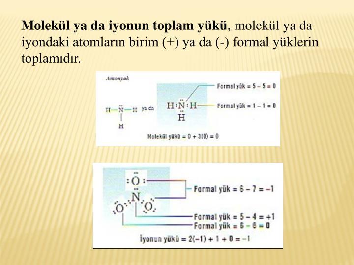 Molekl ya da iyonun toplam yk