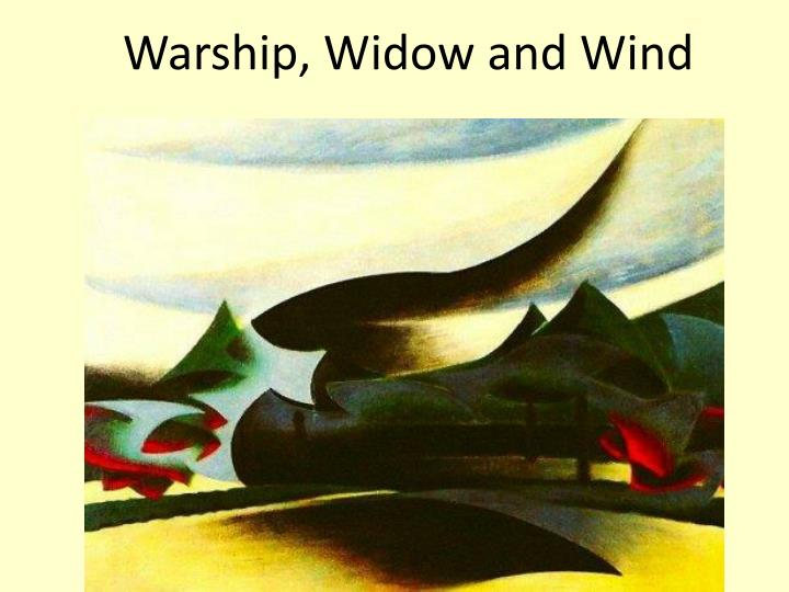 Warship, Widow and Wind