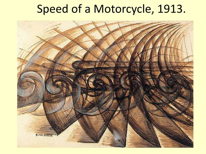Speed of a Motorcycle, 1913.